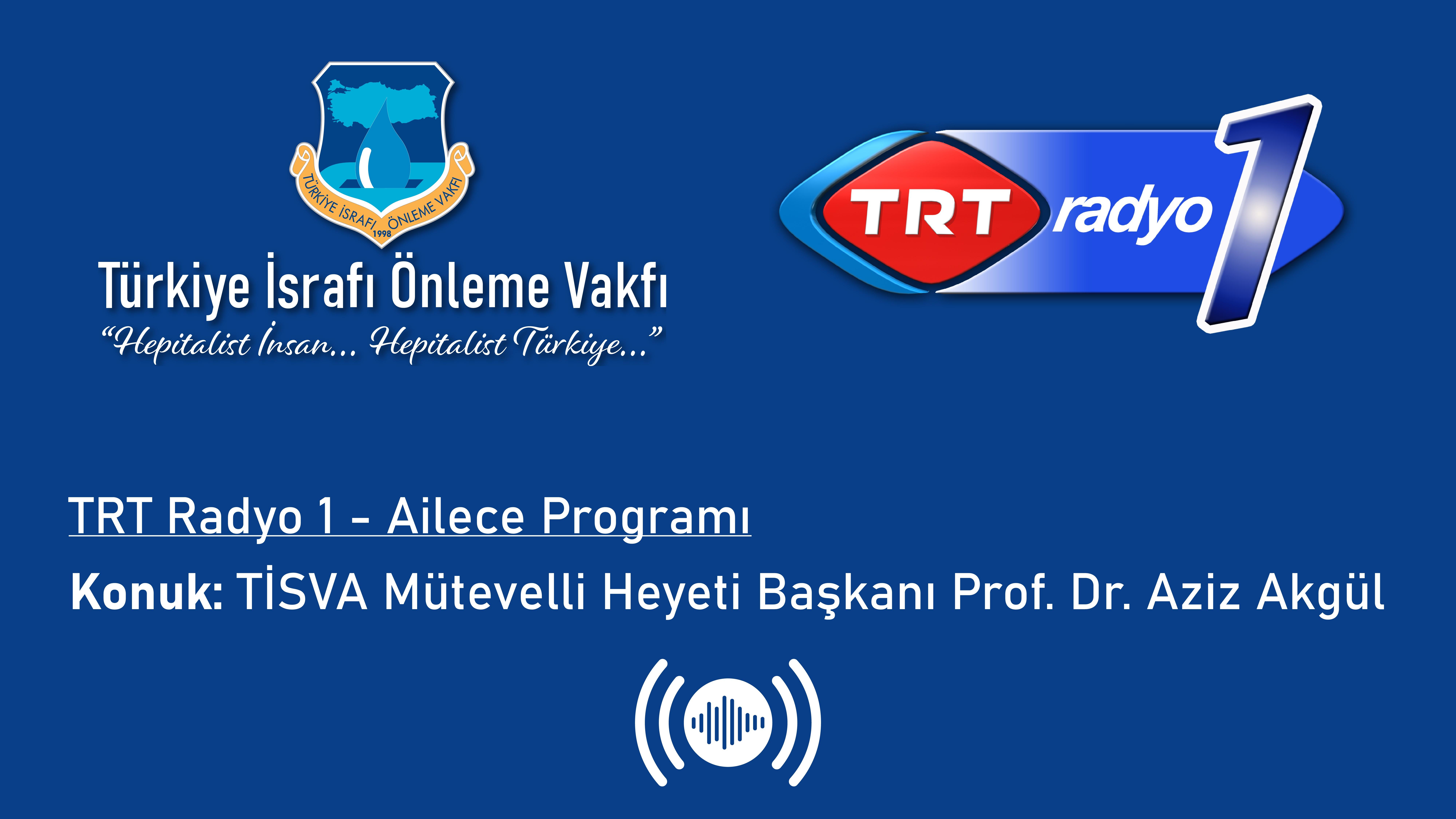 TRT 1 Radyo - Ailece Programı Gıda İsrafı Yayını